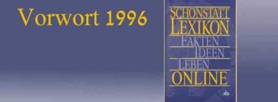 Sch�nstatt-Lexikon Vorwort 1996